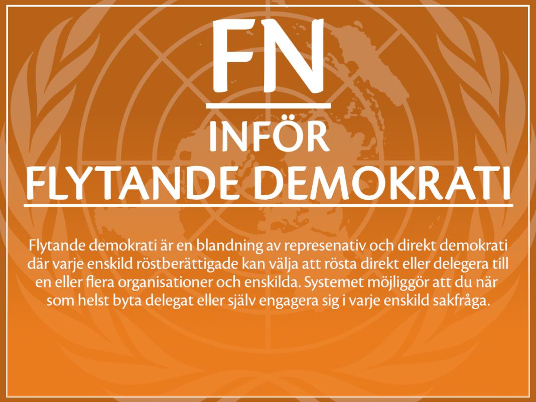 FN inför flytande demokrarti, vilket är en blanding mellan representativ demokrati och direktdemokrati.